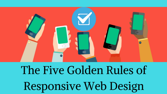 the-five-golden-rules-of-responsive-web-design